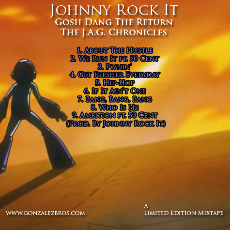 Gosh Dang The Return mixtape by rapper Johnny Rock It