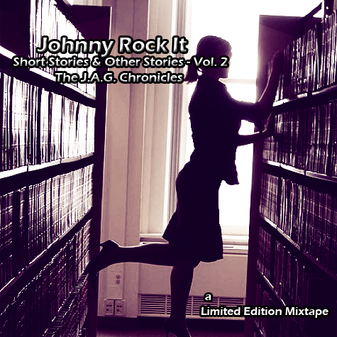 """""""Short Stories & Other Stories Vol. 2"""" mixtape by Johnny Rock It"""