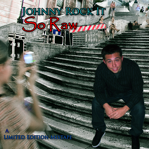 So Raw mixtape by rapper Johnny Rock It front cover